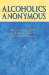 The Big Book of Alcoholics Anonymous outlines the 12 steps