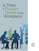 Problem drinker in the workplace help for human resources